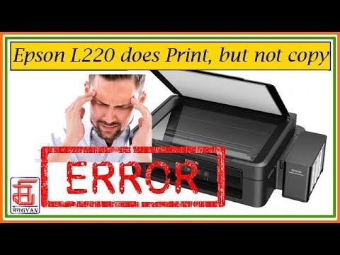 Printer L220 doing print, but not doing copy प्रिंटर L220