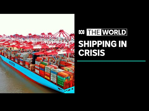 Worldwide shipping costs skyrocketing as system descends into crisis | The World
