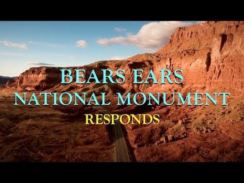 BEARS EARS NATIONAL MONUMENT RESPONDS
