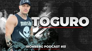 TOGURO - IRONBERG PODCAST #51