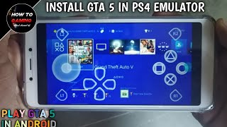 ||NEW INSTALL GTA 5 IN PS4 EMULATOR AND PLAY GTA 5 IN ANDROID||REAL||APK+OBB||