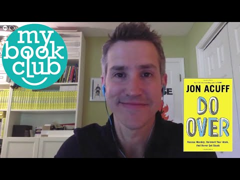 My Book Club Interview of Jon Acuff, author of DO OVER: Rescue Monday, Reinvent Your Work, and Ne...