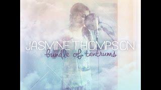 Repeat youtube video Jasmine Thompson Full Album Bundle Of Tantrum + Video klip