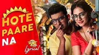 Hote Paare Na | Lyrical Video | Bolo Dugga Maiki | Ankush | Nusrat | Arindom | Prashmita | SVF Music
