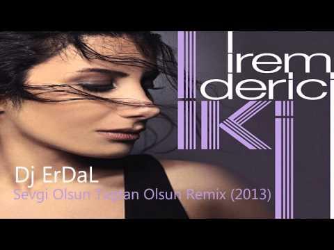 İrem Derici Sevgi Olsun Taştan Olsun Ft_Dj ErDaL Remix (2013)