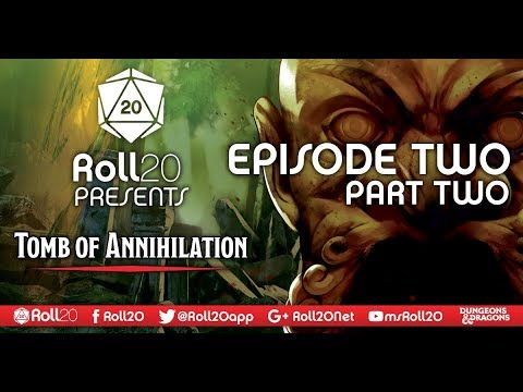 Tomb of Annihilation - Ep. 2.2 | 5th Edition D&D | Roll20 Games Master Series