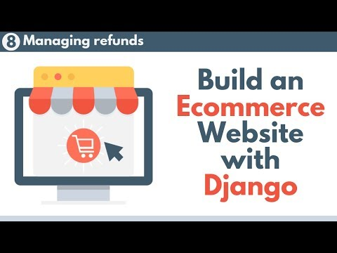 Build an Ecommerce Website with Django // Part 8 - Managing refunds thumbnail