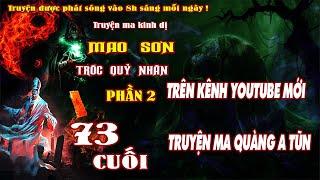 Mao Sơn Tróc Quỷ Nhân Phần 2 Tập 73 Tập Cuối - Trên kênh mới- click vào link ở phần mô tả nhé-