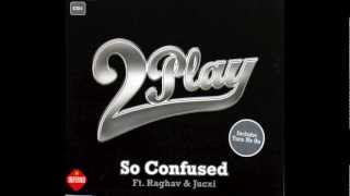 2Play ft. Raghav - So Confused (Remix)