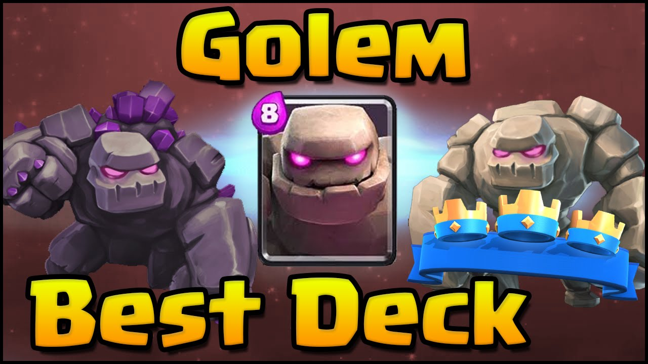 Clash Royale Best Golem Deck And 3 Crown Strategy For