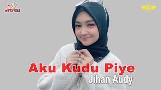 Jihan Audy - Aku Kudu Piye (Official Video)