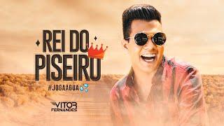 Vitor Fernandes  - Rei do Piseiro (Joga Água) - Clipe Oficial
