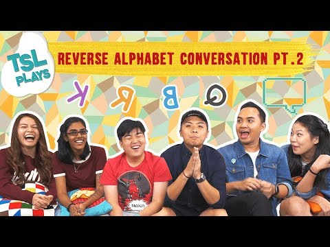 TSL Plays: Reverse Alphabet Conversation 2.0