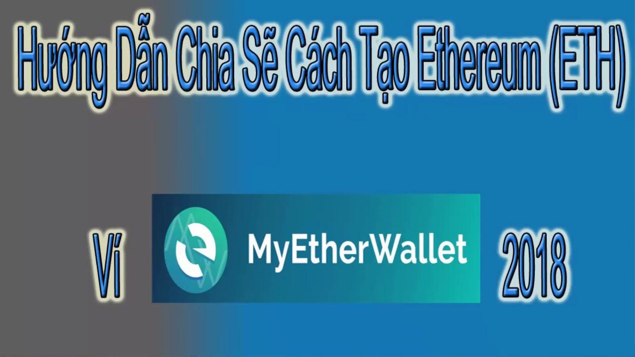 Chia Sẽ Cách Tạo Ethereum (ETH) Ví MyEtherWallet  2018 | Onic Coin