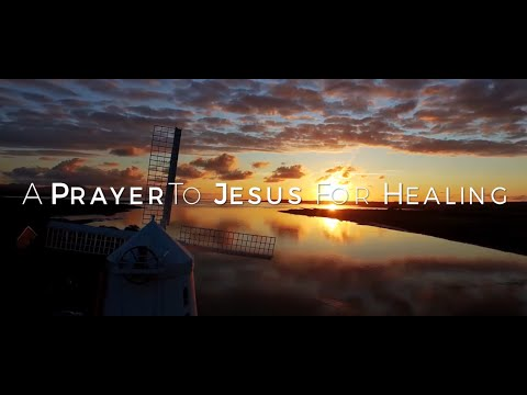 A Prayer to Jesus for Healing HD