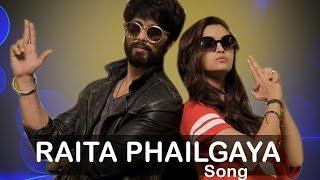 Raita Phailgaya Shaandaar SONG ft Shahid Kapoor, Alia Bhatt RELEASES
