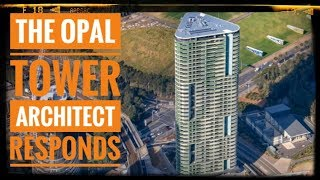 The Opal Tower Architect Responds to the Final Report