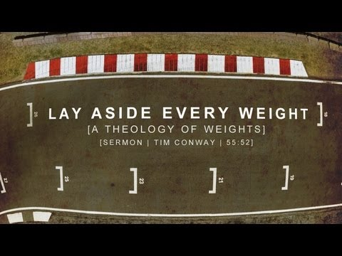 Lay Aside Every Weight - Tim Conway