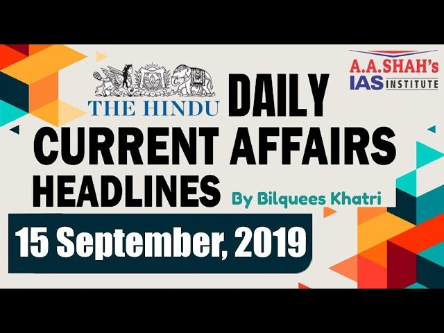 IAS Daily #CurrentAffairs2019 | The Hindu Analysis by Mrs Bilquees Khatri (15 September 2019)