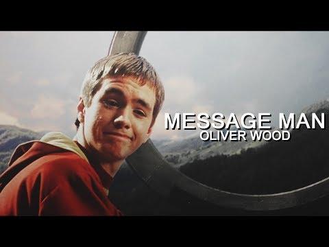 Message Man  Oliver Wood