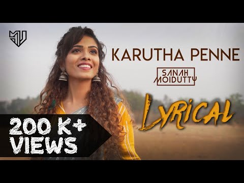 Karutha Penne | Lyrical | Edited | Sanah Moidutty |