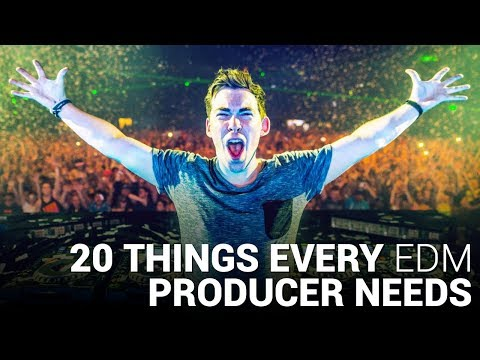 20 THINGS EVERY EDM PRODUCER NEEDS TO SUCCEED!!