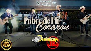 Dinámicos Jrs - Pobre de Mi Corazón (Video Musical)
