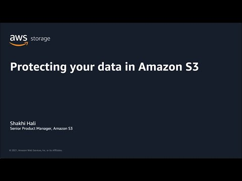 Protecting Your Data in Amazon S3   AWS Pi Week 2021