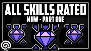 All Skills Reviewed (Part 1) | Monster Hunter World