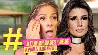 10 Curiosidade sobre a Paula Fernandes | Adriane Galisteu