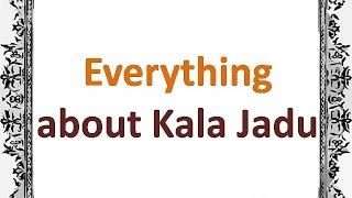 Learn Everything About Kala Jadu :- Every One Can Do Black Magic
