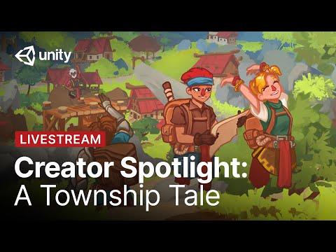 Unity Creator Spotlight:  A Township Tale