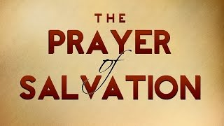 The Prayer of Salvation - 119 Ministries