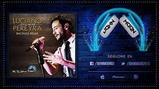 SI NO ES MUY TARDE - Luciano Pereyra Ft. DJ John Moon (Bachata Remix)