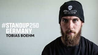 #StandUp250 Germany - Tobias Boehm