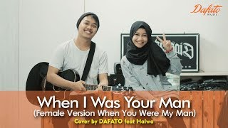 Bruno Mars - When I Was Your Man (Female Version) Cover by Dafato feat Halwa