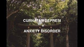 Curhatan Depresi + Anxiety Disorder