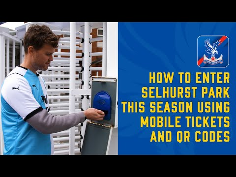 How to Enter Selhurst Park This Season: Using Mobile Tickets and QR Codes