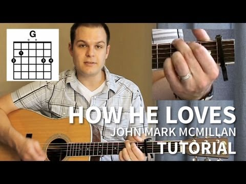How He Loves Tutorial (John Mark McMillan, David Crowder Band)