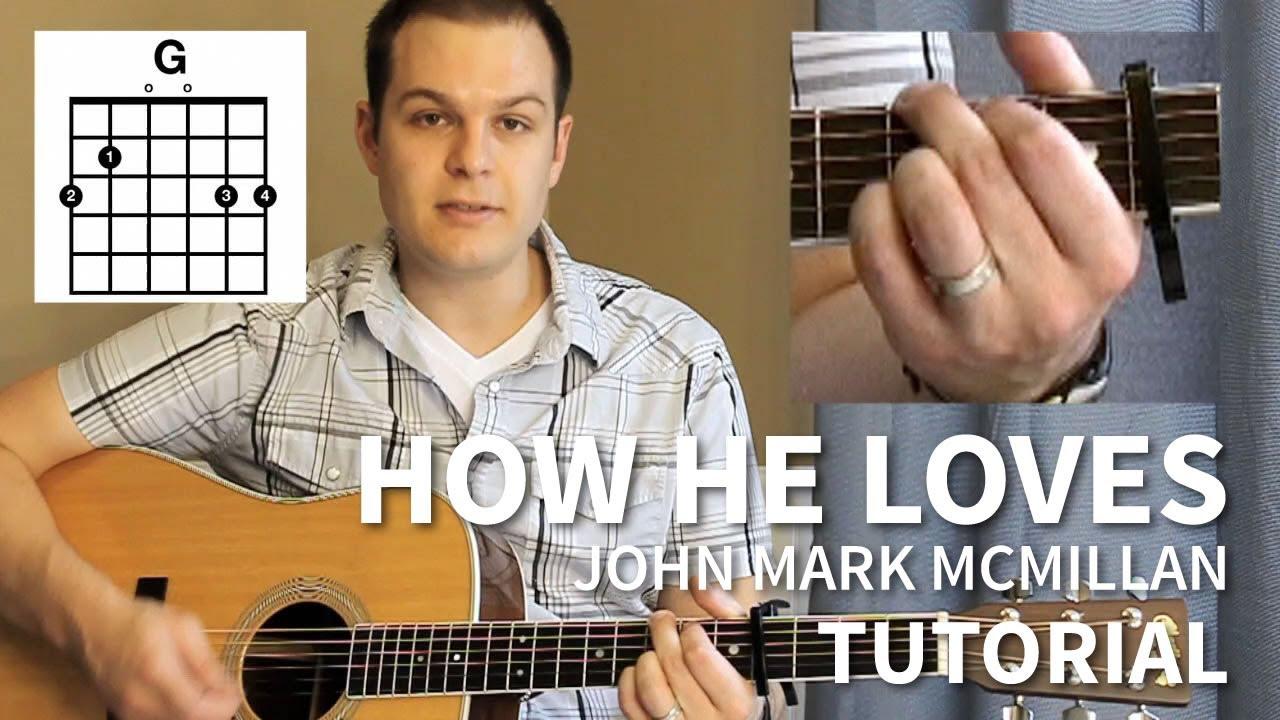 How He Loves Tutorial John Mark Mcmillan David Crowder Band Youtube