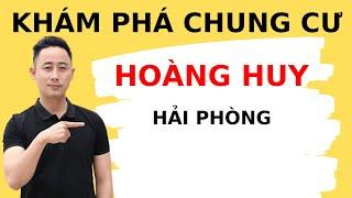 [ Đột Nhập ] Chung Cư Hoàng Huy Đổng Quốc Bình 30 Ngày Khám Phá Bất Động Sản Hải Phòng