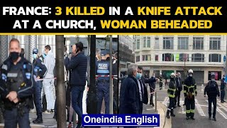 France: 3 killed, woman beheaded in a Knife attack at a church in Nice | Oneindia News