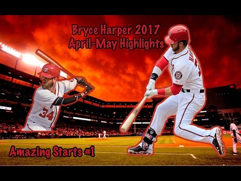 Bryce Harper| 2017 April-May Highlights| Amazing Starts #1