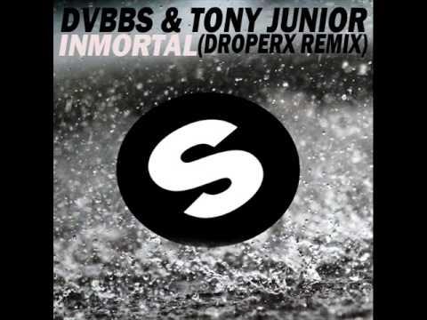 DVBBS & Tony Junior - Immortal (Droperx Remix)
