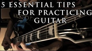 5 Essential Tips For Practicing Guitar