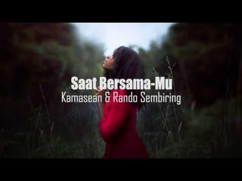 Lagu Rohani - Kamasean & Rando Sembiring - Saat Bersama-Mu (Lyrics)