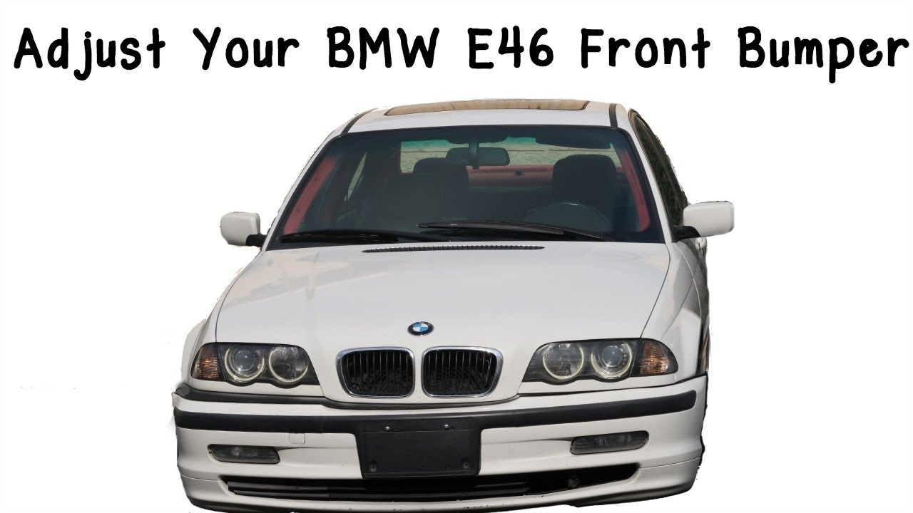 How To Adjust Your Bmw E46 Front Bumper