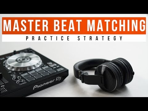 My Secret Strategy to Mastering Beat Matching FAST (2018)
