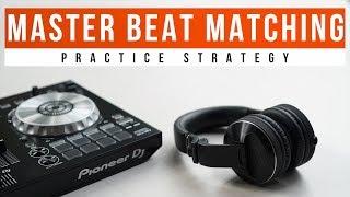 My Secret Strategy to Mastering Beat Matching FAST (2018)