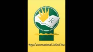 Royal International School Hymn